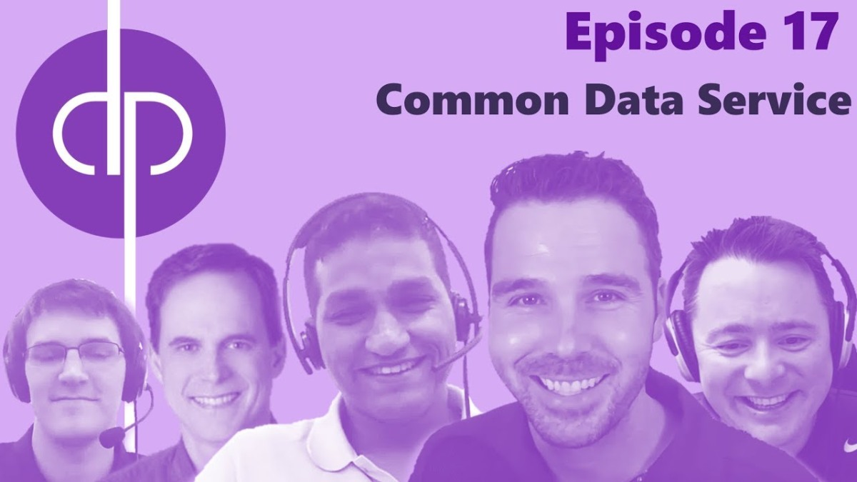Dynamics Podcast // Episode 17 // Common Data Service