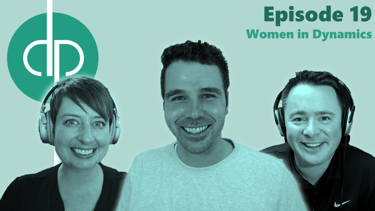 Dynamics Podcast // Episode 19 // Women in Dynamics