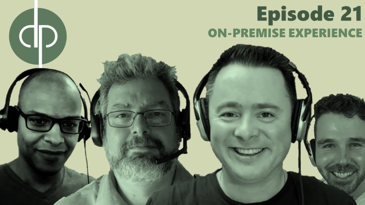 Dynamics Podcast // Episode 21 // On-Premise Experience